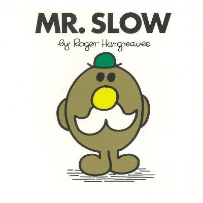 Mr. Slow - (Mr. Men and Little Miss) by  Roger Hargreaves (Paperback)