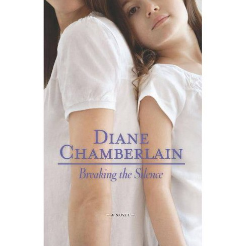 Breaking the Silence - by  Diane Chamberlain (Paperback) - image 1 of 1