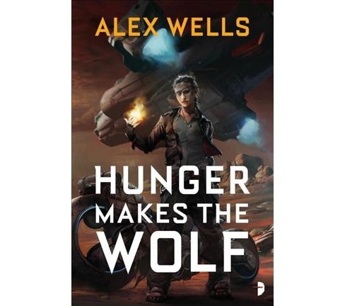 Hunger Makes the Wolf (Paperback) (Alex Wells) - image 1 of 1