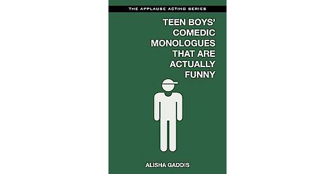 Teen Boys' Comedic Monologues That Are Actually Funny (Paperback) - image 1 of 1