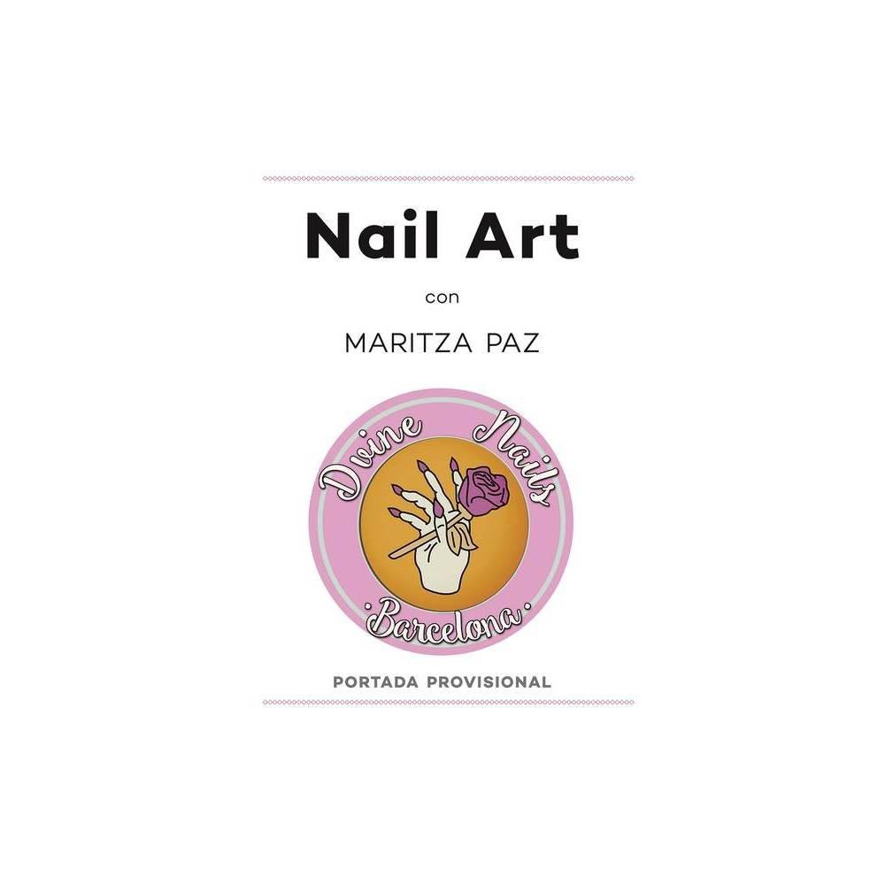 Nail Art Con Maritza Paz Hardcover