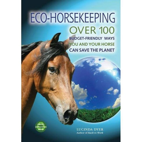 Eco-Horsekeeping - by  Lucinda Dyer (Paperback) - image 1 of 1