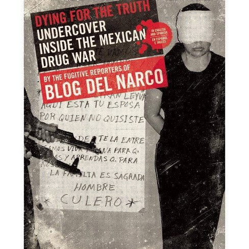 Dying for the Truth - by  Blog Del Narco (Paperback) - image 1 of 1
