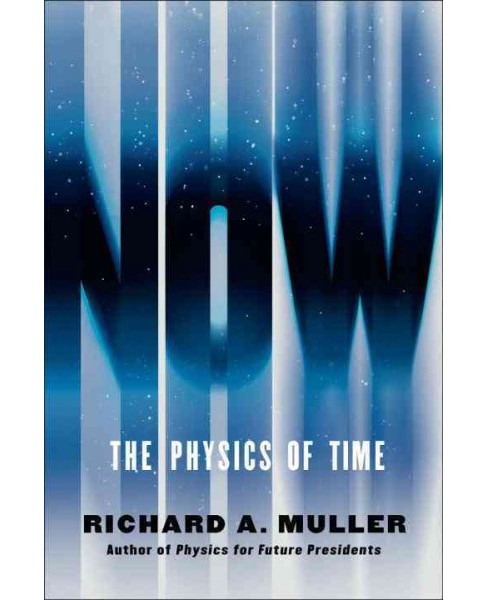 Now : The Physics of Time (Hardcover) (Richard A. Muller) - image 1 of 1