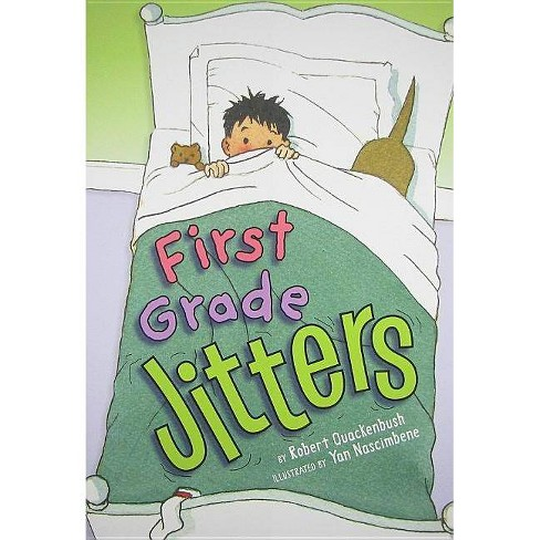 First Grade Jitters - by  Robert Quackenbush (Hardcover) - image 1 of 1