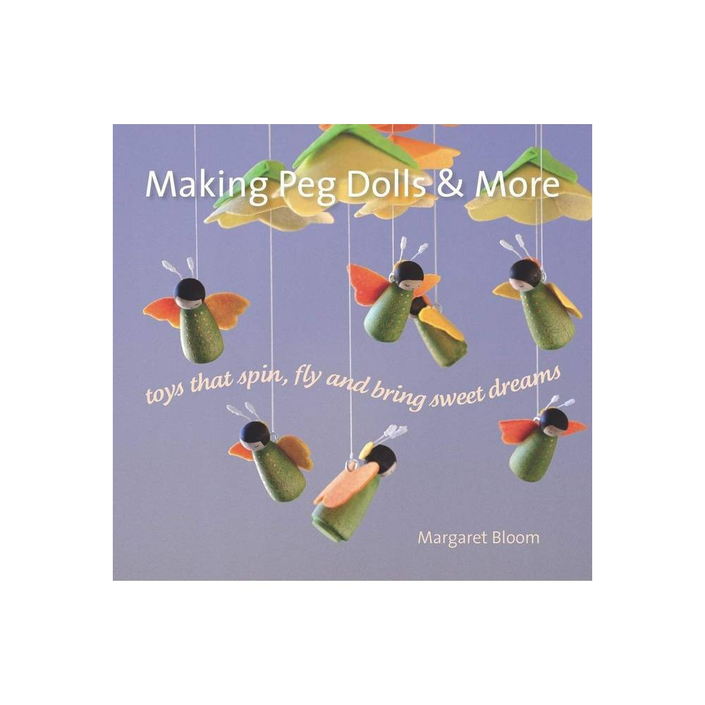 Making Peg Dolls More Crafts And Family Activities By Margaret Bloom Paperback