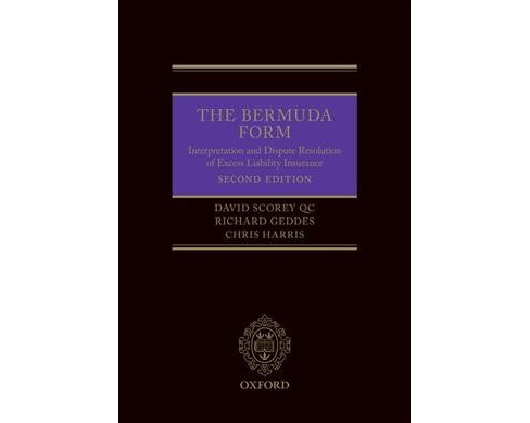 Bermuda Form : Interpretation and Dispute Resolution of Excess Liability Insurance -  (Hardcover) - image 1 of 1