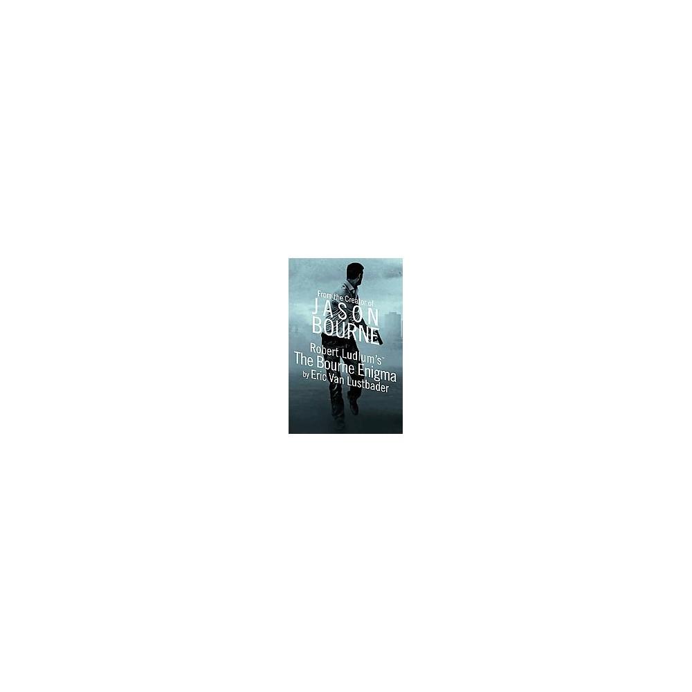 Robert Ludlum's the Bourne Enigma (Unabridged) (CD/Spoken Word) (Eric Lustbader)