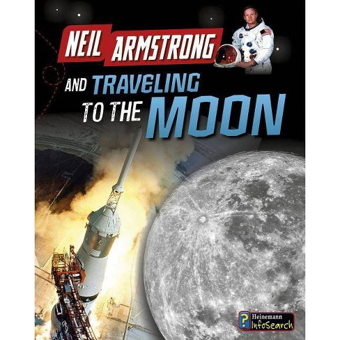 Neil Armstrong and Traveling to the Moon - (Adventures in Space) by  Ben Hubbard (Paperback) - image 1 of 1