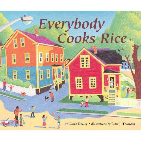Everybody Cooks Rice - (Carolrhoda Picture Books) by  Norah Dooley (Paperback) - image 1 of 1