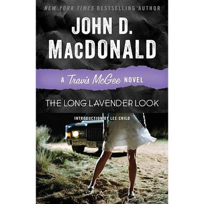 The Long Lavender Look - (Travis McGee Mysteries (Paperback)) by  John D MacDonald (Paperback)