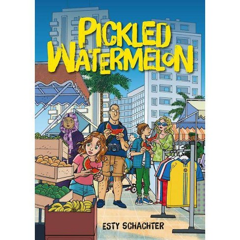 Pickled Watermelon - by  Esty Schachter (Hardcover) - image 1 of 1