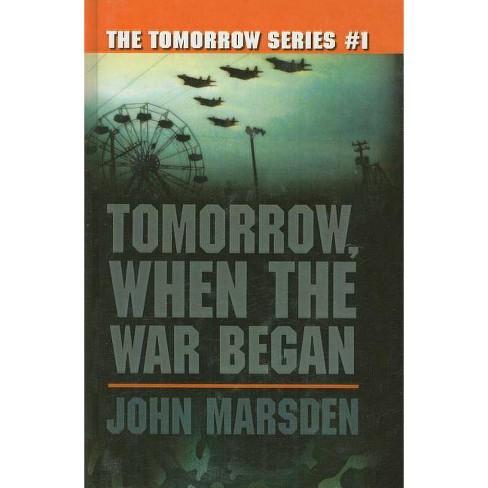 Tomorrow, When the War Began - (Tomorrow (Prebound)) by  John Marsden (Hardcover) - image 1 of 1