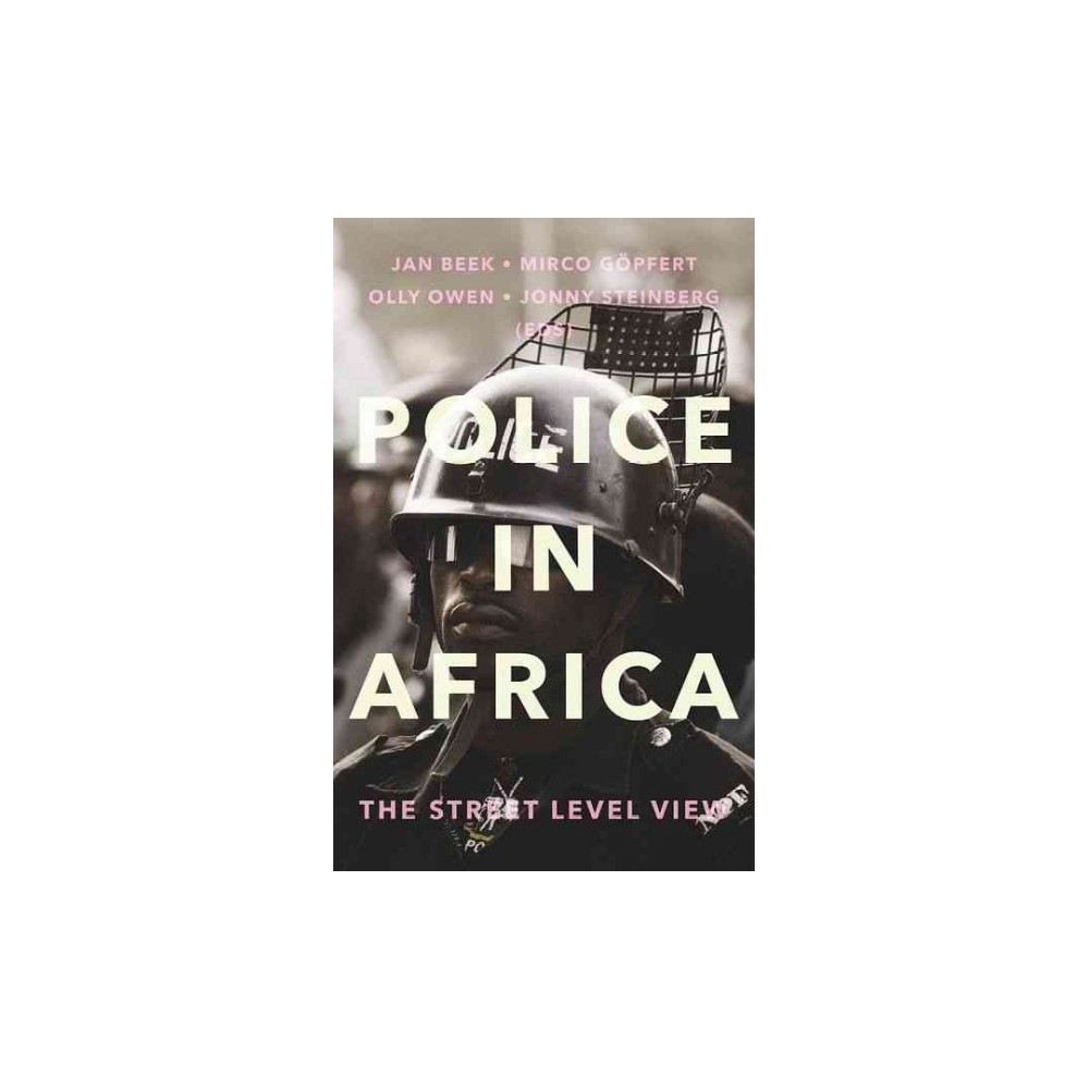 Police in Africa : The Street-Level View (Paperback)