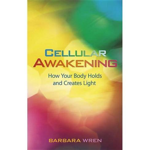 Cellular Awakening - by  Barbara Wren (Paperback) - image 1 of 1