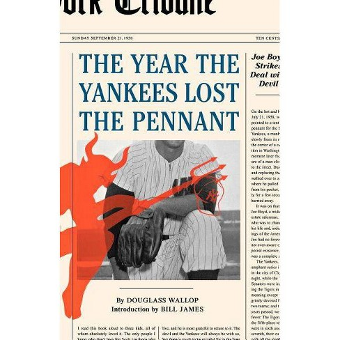 The Year the Yankees Lost the Pennant - by  Douglass Wallop (Paperback) - image 1 of 1