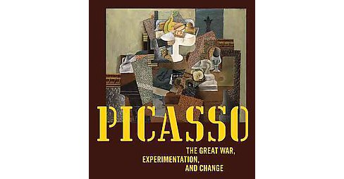 Picasso : The Great War, Experimentation, and Change (Hardcover) (Simonetta Fraquelli & Elizabeth - image 1 of 1