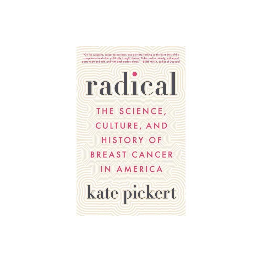 Radical By Kate Pickert Hardcover
