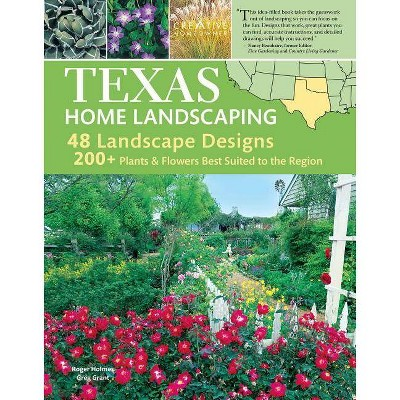 Texas, Including Oklahoma - (Home Landscaping) 3rd Edition by  Roger Holmes & Greg Grant (Paperback)