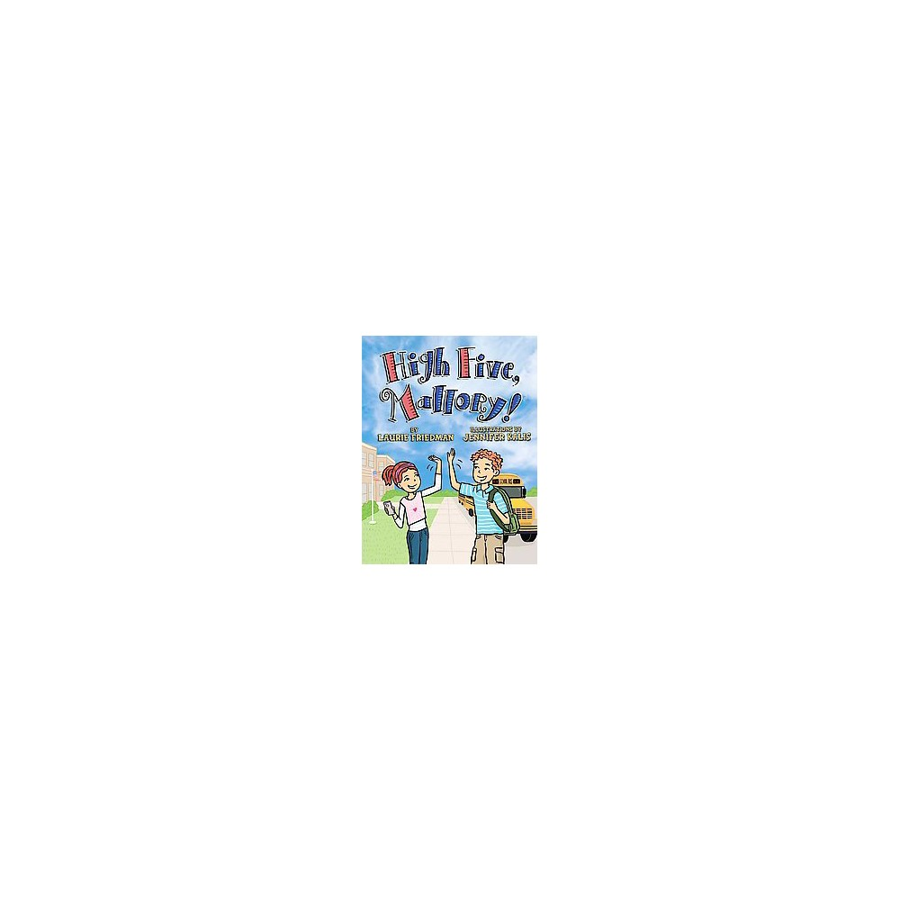 High Five, Mallory! (Hardcover) (Laurie B. Friedman)