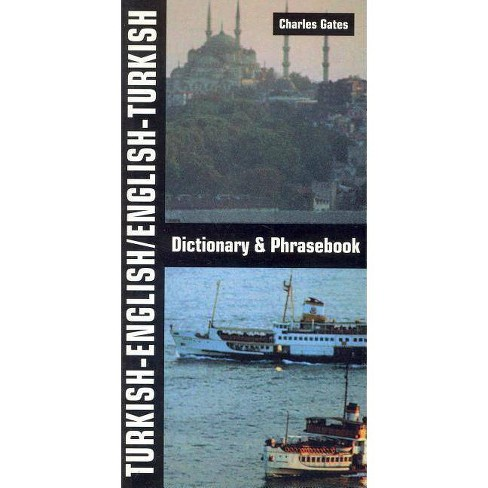 Turkish-English/English-Turkish Dictionary and Phrasebook - by  Charles Gates (Paperback) - image 1 of 1