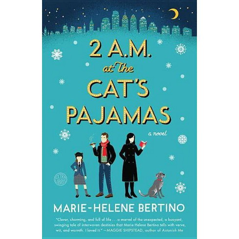 2 A.M. at the Cat's Pajamas - by  Marie-Helene Bertino (Paperback) - image 1 of 1