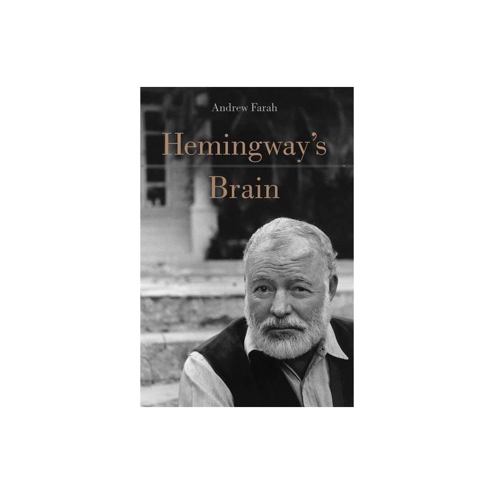 Hemingways Brain - by Andrew Farah (Hardcover)