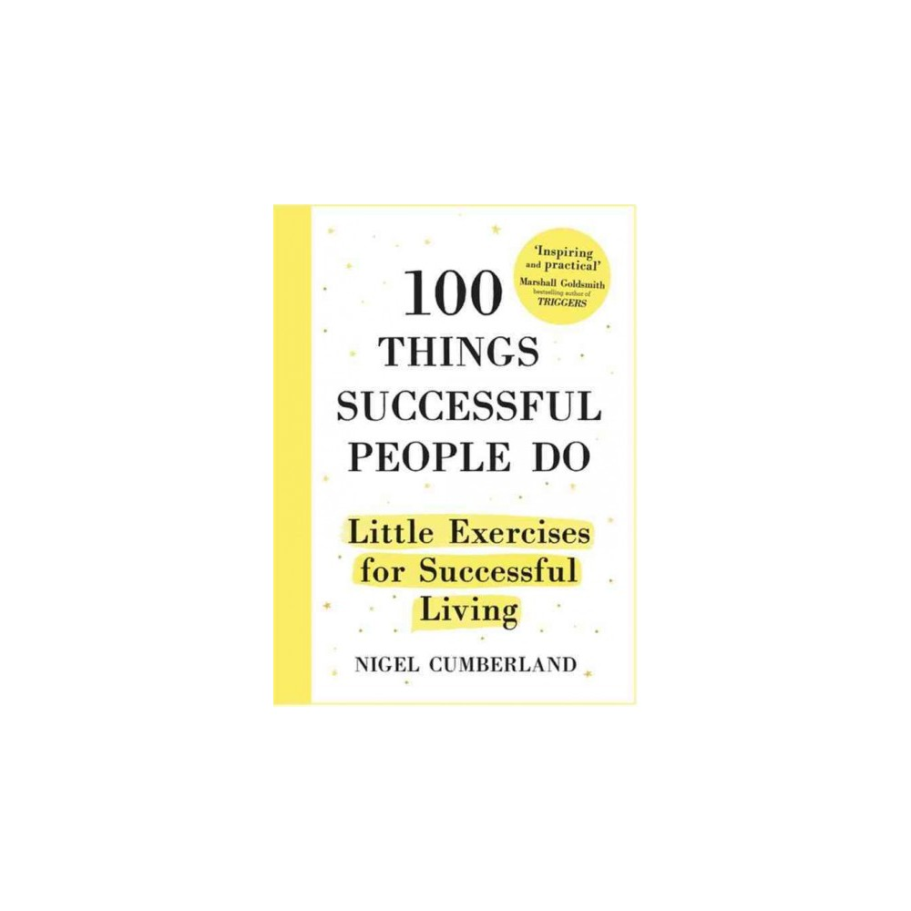 100 Things Successful People Do : Little Exercises for Successful Living (Hardcover) (Nigel Cumberland)