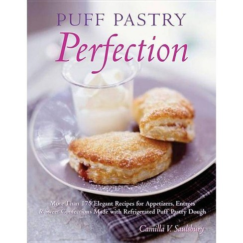 Puff Pastry Perfection - by  Camilla Saulsbury (Paperback) - image 1 of 1