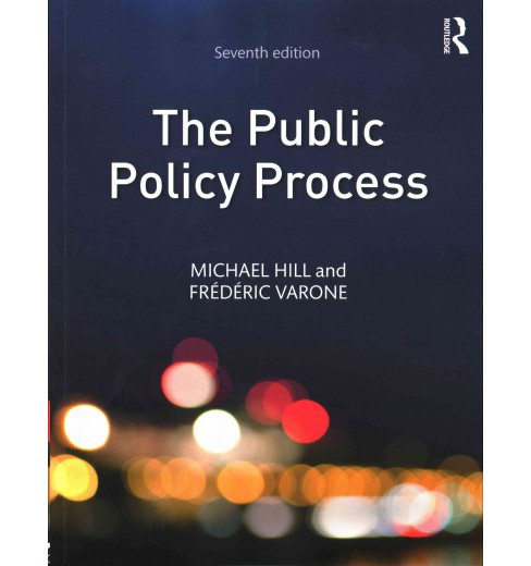 Public Policy Process (Paperback) (Michael Hill & Fru00e9du00e9ric Varone) - image 1 of 1