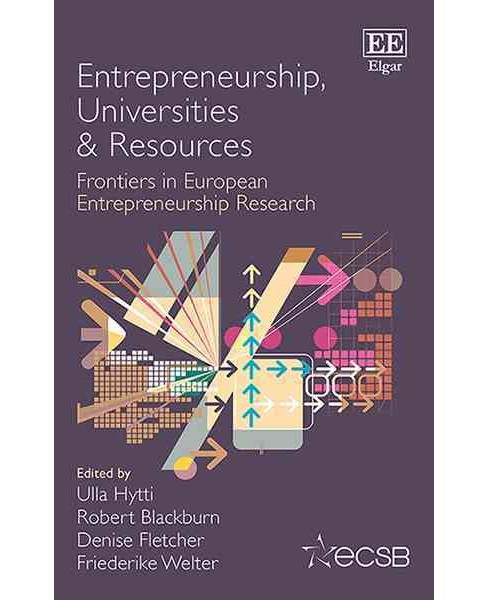 Entrepreneurship, Universities & Resources : Frontiers in European Entrepreneurship Research (Hardcover) - image 1 of 1