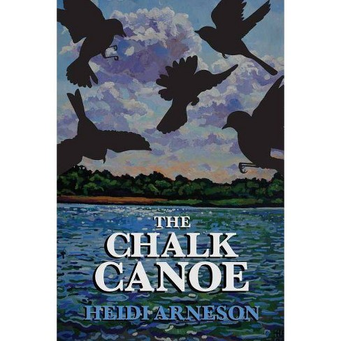 The Chalk Canoe - (Cat McCloud Thrillers) by  Heidi Jean Arneson (Paperback) - image 1 of 1