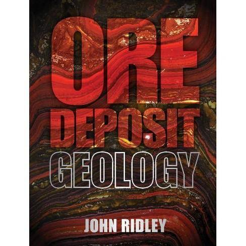 Ore Deposit Geology - by  John Ridley (Hardcover) - image 1 of 1
