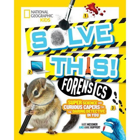 Solve This! Forensics - by  Kate Messner (Paperback) - image 1 of 1