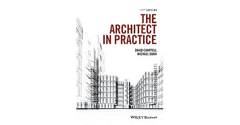 Architect in Practice (Paperback) (David Chappell & Michael Dunn) - image 1 of 1