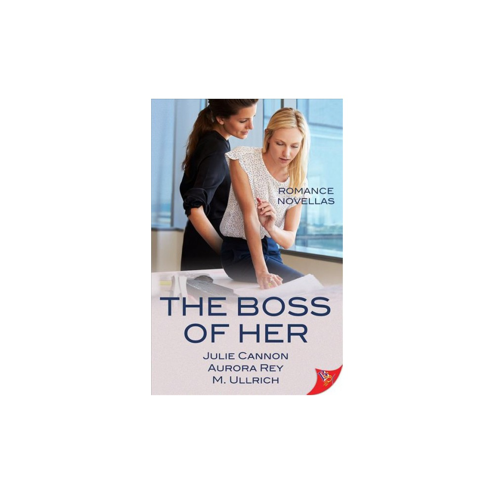 Boss of Her - by Julie Cannon & Aurora Rey & M. Ullrich (Paperback)