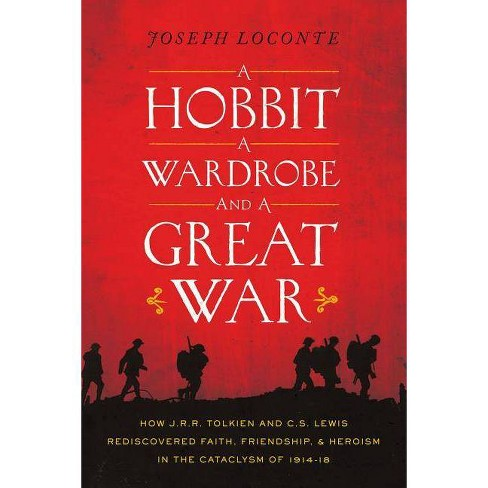 A Hobbit, a Wardrobe, and a Great War - by  Joseph Loconte (Paperback) - image 1 of 1