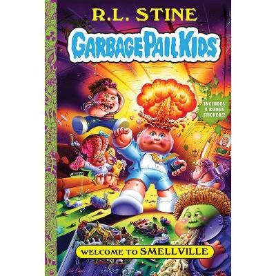 Welcome to Smellville (Garbage Pail Kids Book 1) - by R L Stine (Hardcover)
