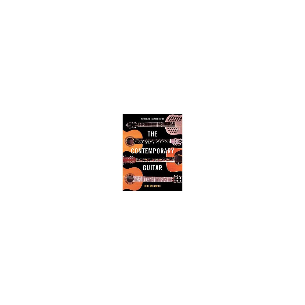Contemporary Guitar (Revised / Enlarged) (Paperback) (John O. Schneider)