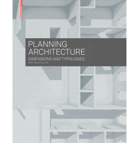 Planning Architecture : Dimensions and Typologies (Paperback) - image 1 of 1