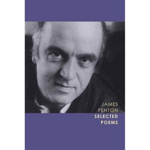 Selected Poems - by  James Fenton (Paperback) - image 1 of 1