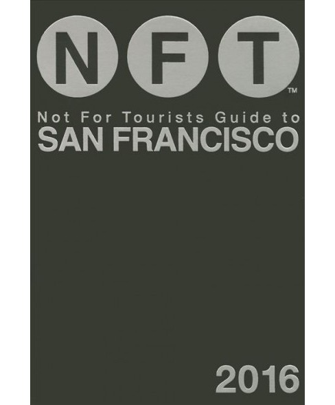 Not for Tourists Guide to San Francisco 2016 (Paperback) - image 1 of 1