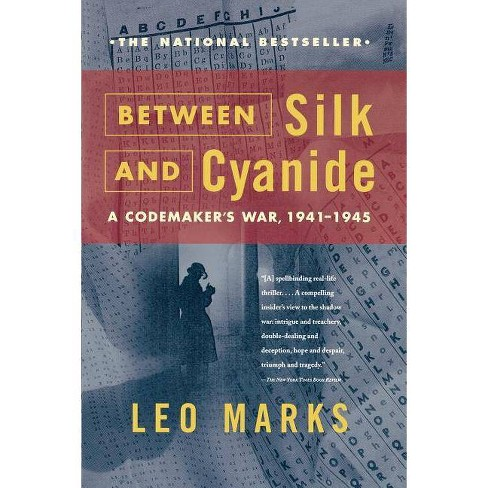 Between Silk and Cyanide - by  Leo Marks (Paperback) - image 1 of 1
