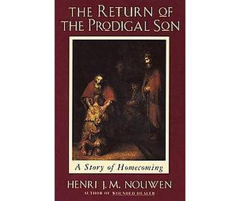 Return of the Prodigal Son : A Story of Homecoming (Reissue) (Paperback) (Henri J. M. Nouwen) - image 1 of 1