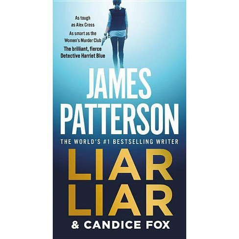 Liar Liar - (Harriet Blue) by  James Patterson & Candice Fox (Paperback) - image 1 of 1