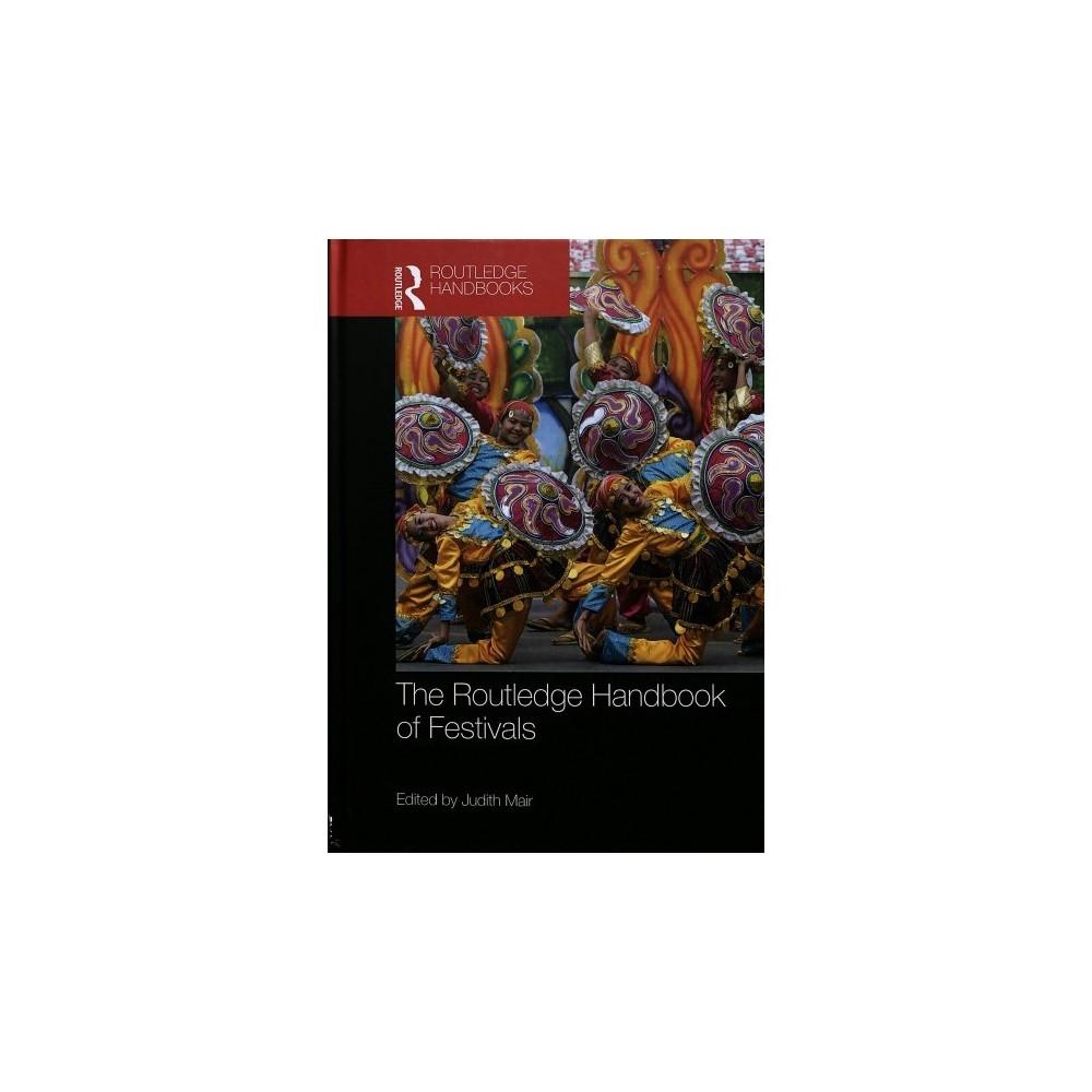 Routledge Handbook of Festivals - (Hardcover)