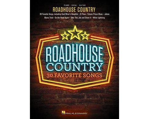 Roadhouse Country : 30 Favorite Songs: Piano - Vocal - Guitar -  (Paperback) - image 1 of 1