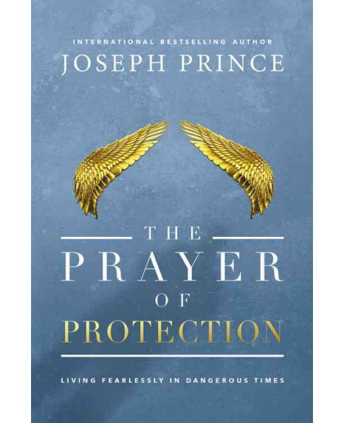 Prayer of Protection : Living Fearlessly in Dangerous Times (Large Print) (Hardcover) (Joseph Prince) - image 1 of 1