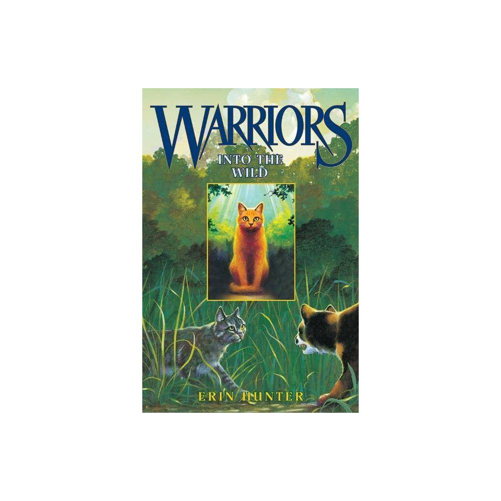 ISBN 9780060000028 product image for Into the Wild - (Warriors (Erin Hunter)) by Erin Hunter (Hardcover) | upcitemdb.com