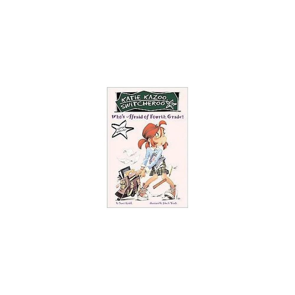Who's Afraid of Fourth Grade? ( Katie Kazoo, Switcheroo Super Special) (Paperback) by Nancy E. Krulik